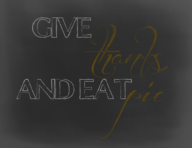 Give Thanks and Eat Pie